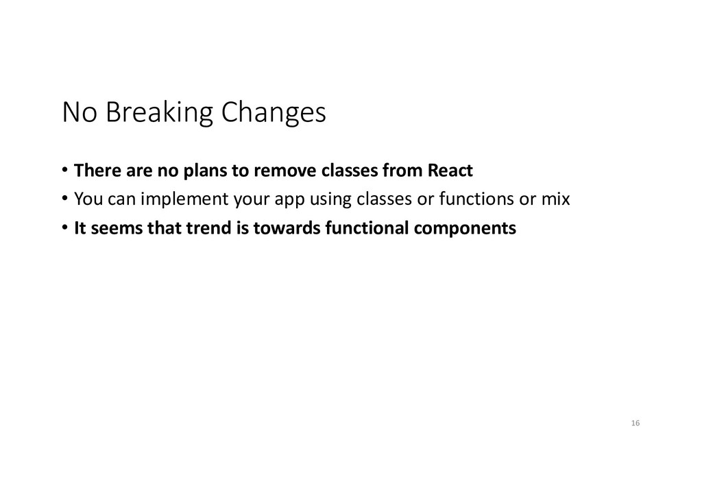No Breaking Changes • There are no plans to rem...