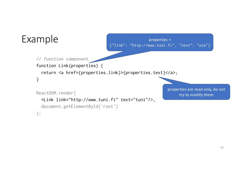 Example // function component function Link(pro...