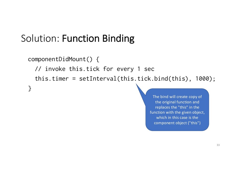 Solution: Function Binding componentDidMount() ...