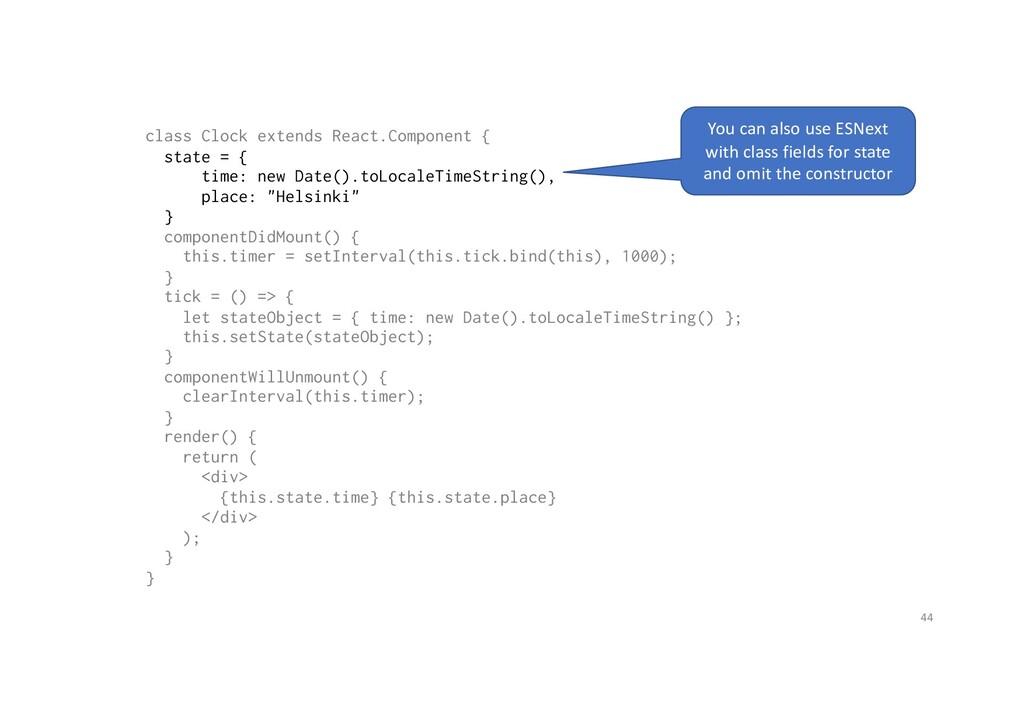 class Clock extends React.Component { state = {...