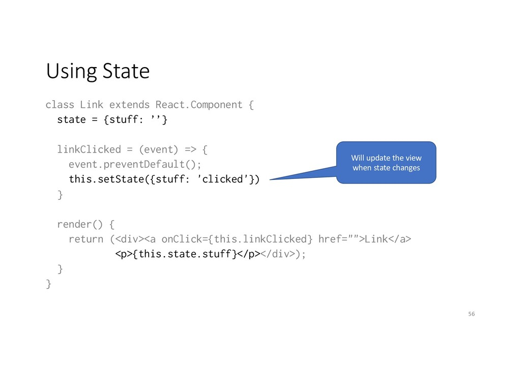 Using State class Link extends React.Component ...