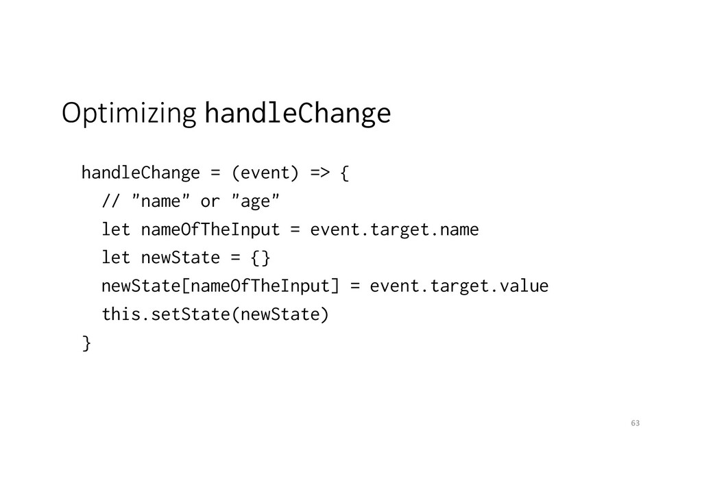 Optimizing handleChange handleChange = (event) ...