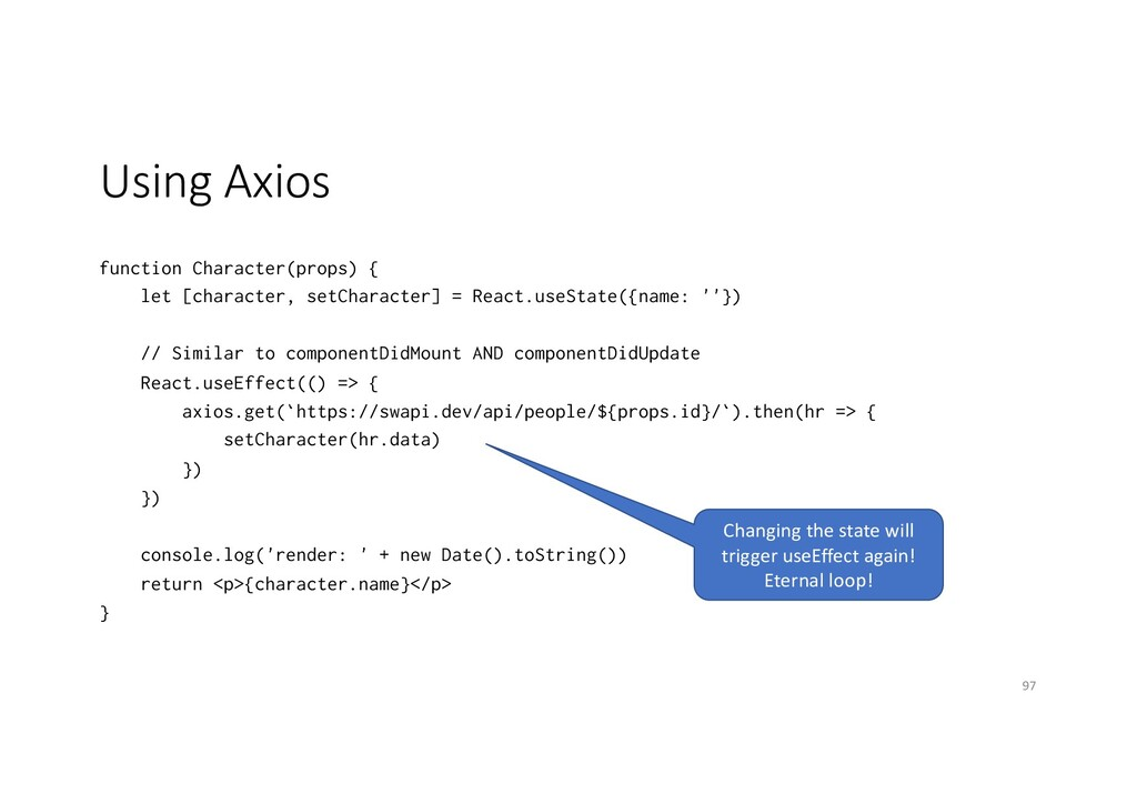 Using Axios function Character(props) { let [ch...