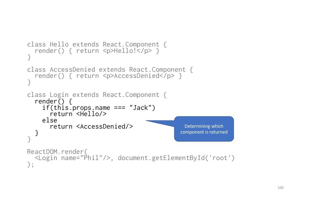 class Hello extends React.Component { render() ...