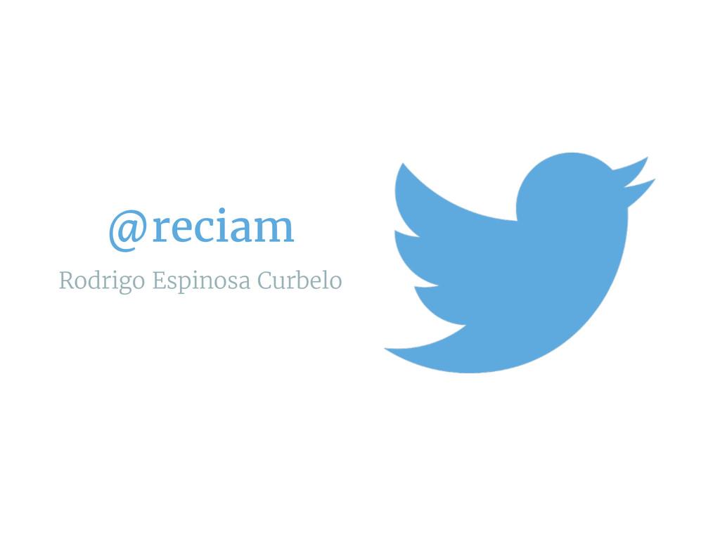 @reciam Rodrigo Espinosa Curbelo