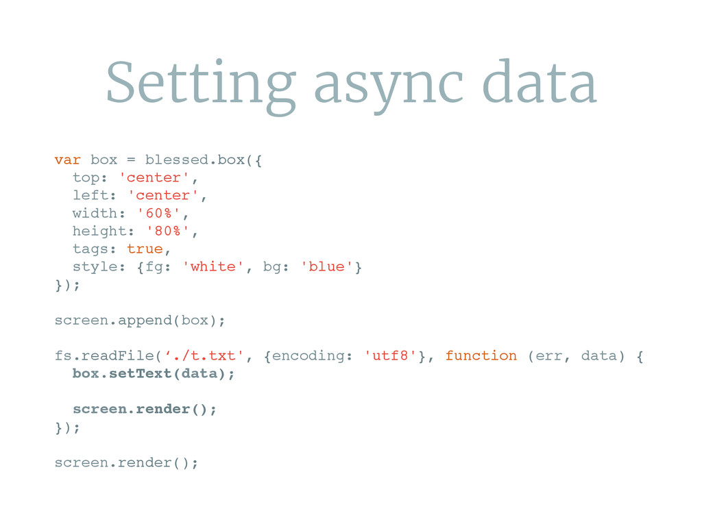 Setting async data var box = blessed.box({ top:...