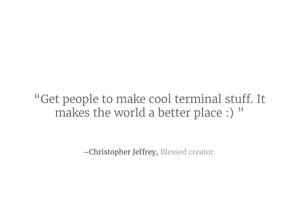 "–Christopher Jeffrey, Blessed creator. ""Get peo..."