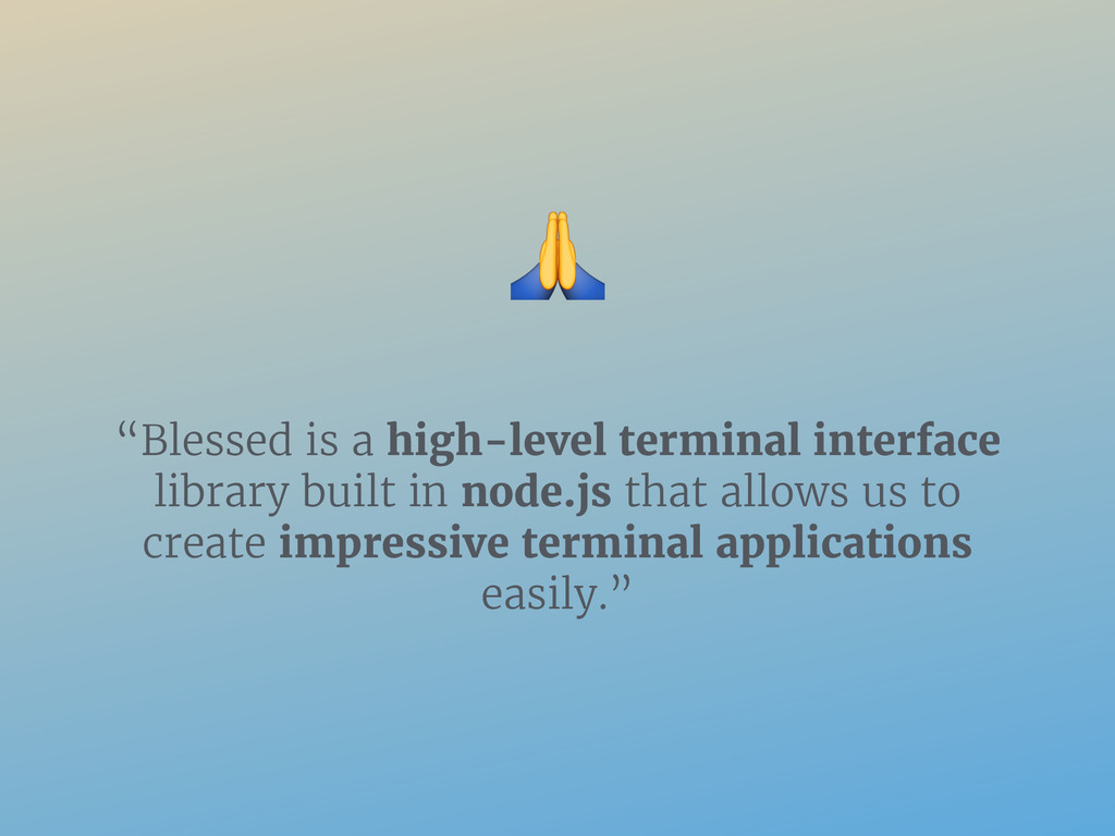 """Blessed is a high-level terminal interface lib..."