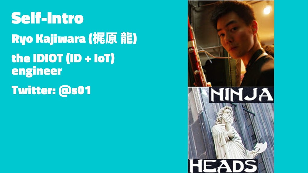 Self-Intro Ryo Kajiwara (ֿݪ ཾ) the IDIOT (ID + ...