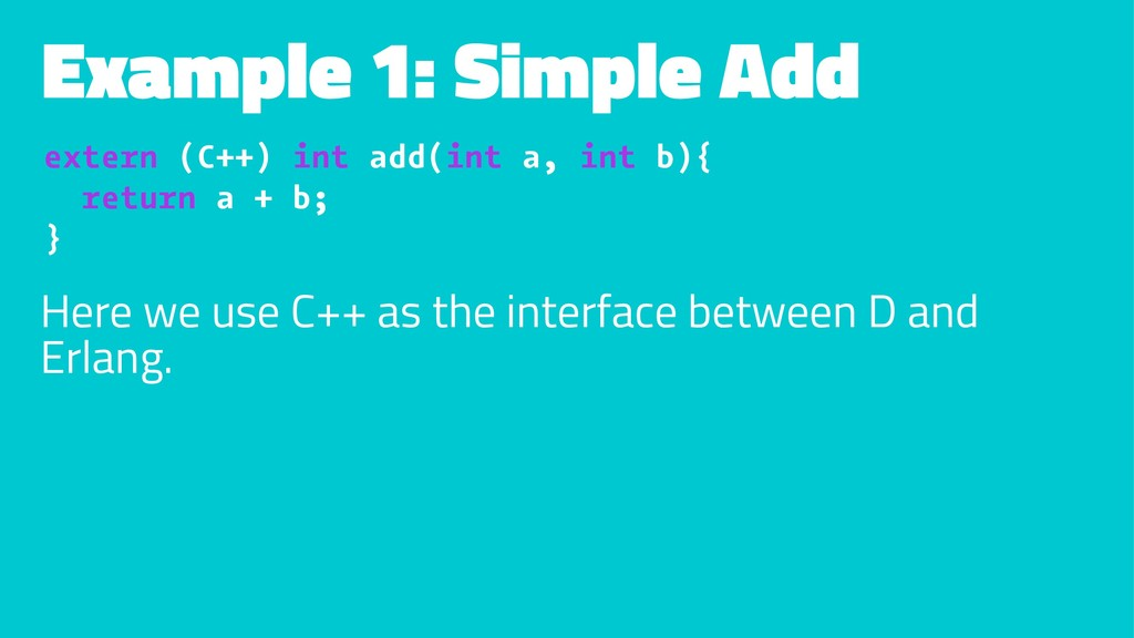 Example 1: Simple Add extern (C++) int add(int ...