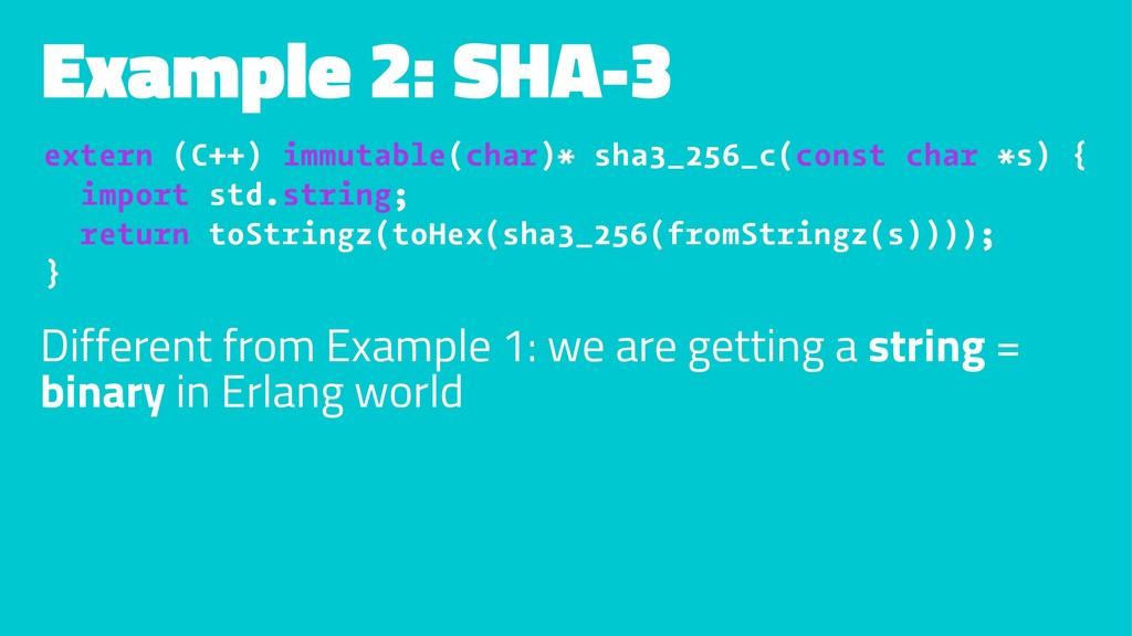 Example 2: SHA-3 extern (C++) immutable(char)* ...