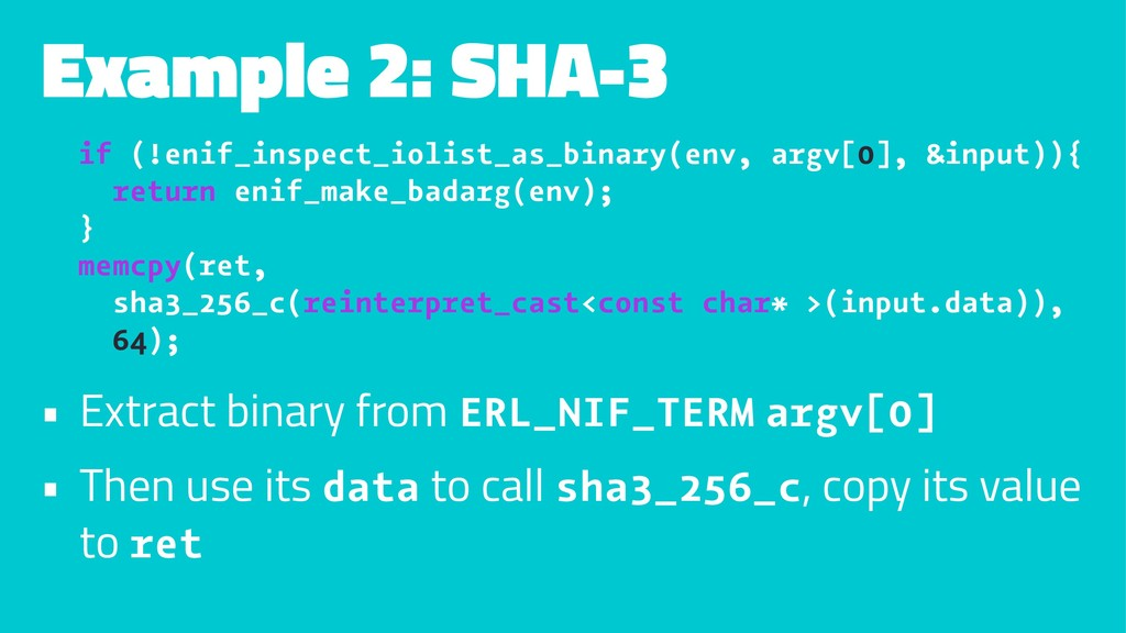 Example 2: SHA-3 if (!enif_inspect_iolist_as_bi...