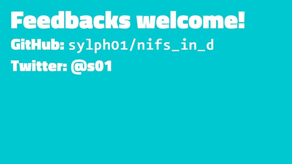 Feedbacks welcome! GitHub: sylph01/nifs_in_d Tw...