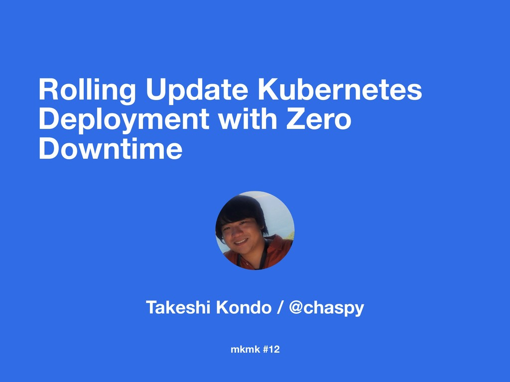 Rolling Update Kubernetes Deployment with Zero ...