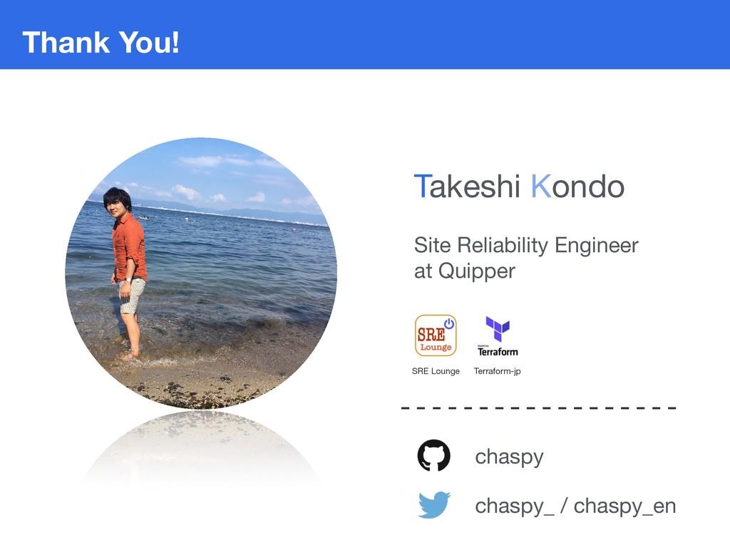 Thank You! chaspy chaspy_ / chaspy_en Site Reli...