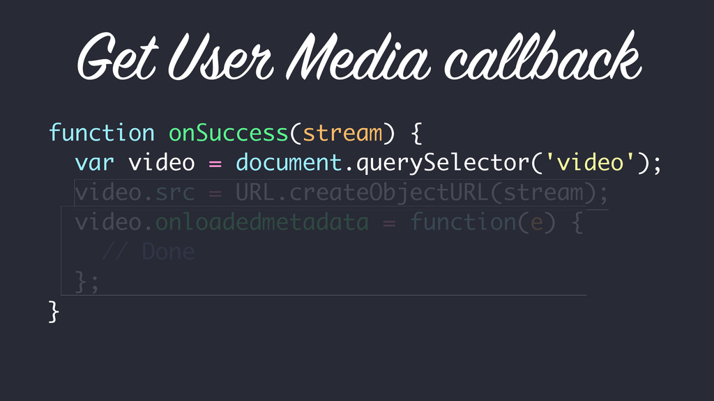 Get User Media callback function onSuccess(stre...