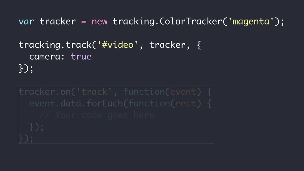 var tracker = new tracking.ColorTracker('magent...