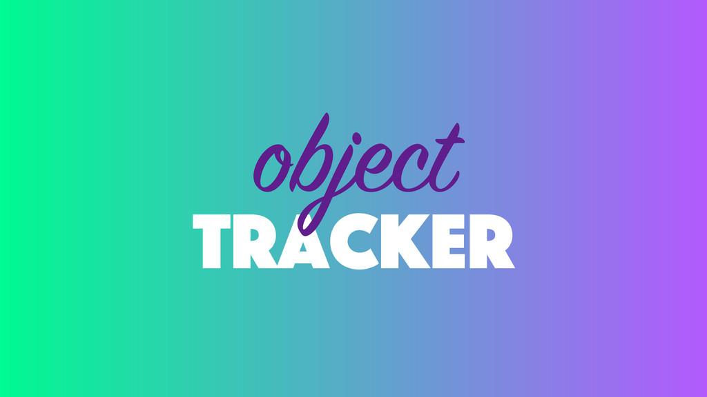 tracker object