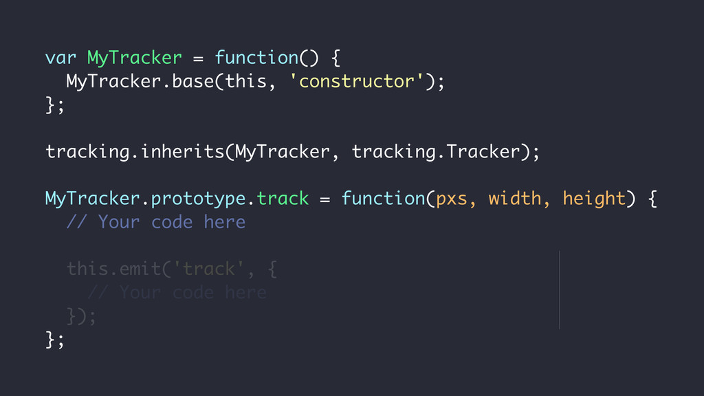 var MyTracker = function() { MyTracker.base(thi...