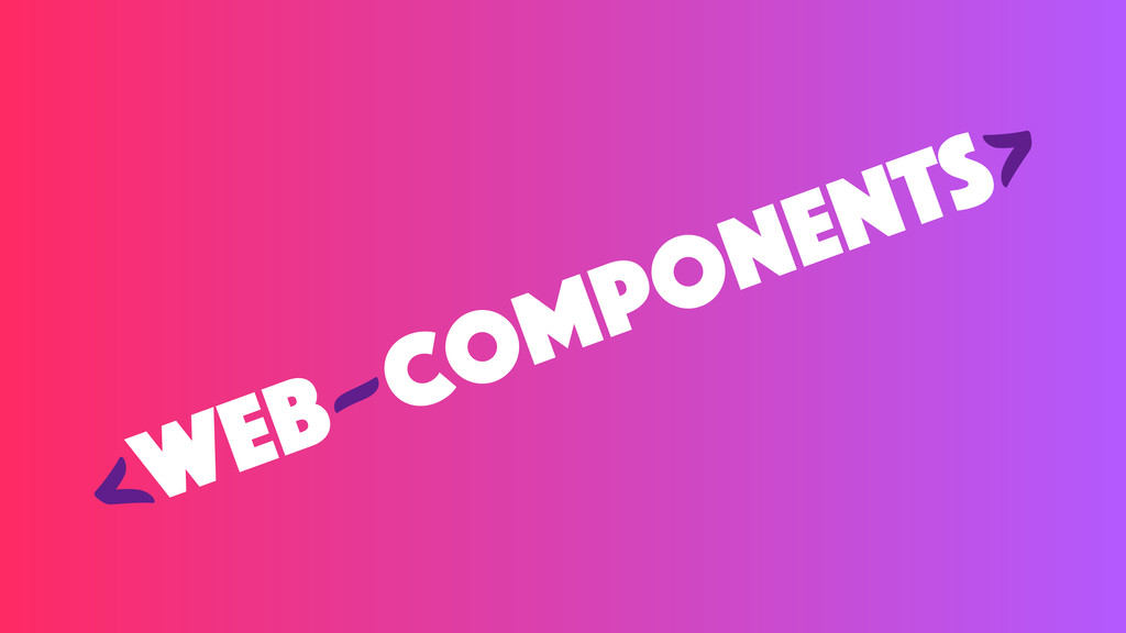 web components > > -
