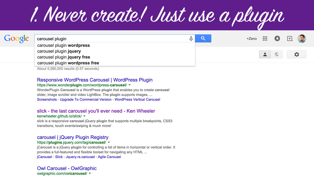1. Never create! Just use a plugin