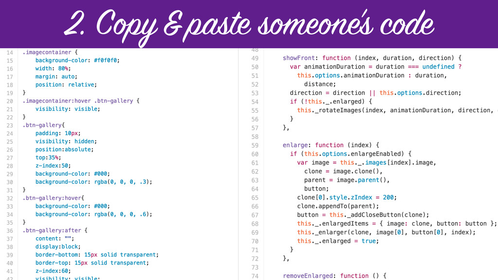 2. Copy & paste someone's code