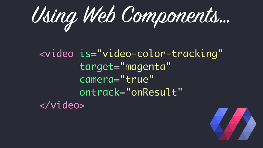 "Using Web Components… <video is=""video-color-tr..."