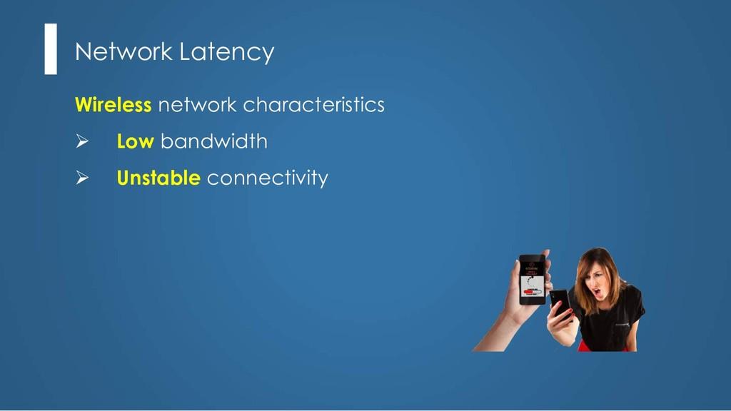 Network Latency Wireless network characteristic...
