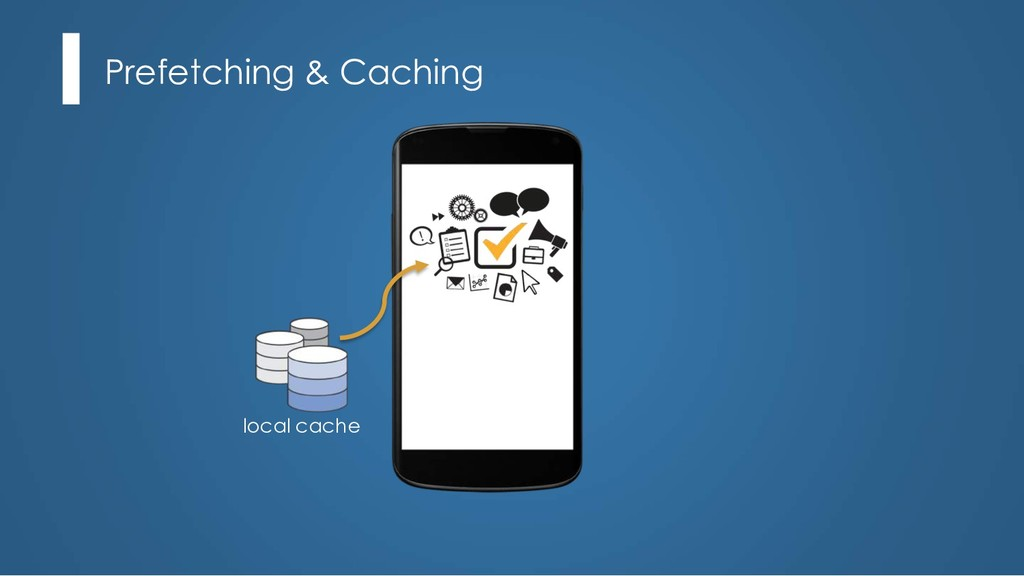 Prefetching & Caching local cache