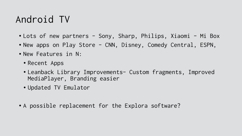 Android TV • Lots of new partners - Sony, Sharp...