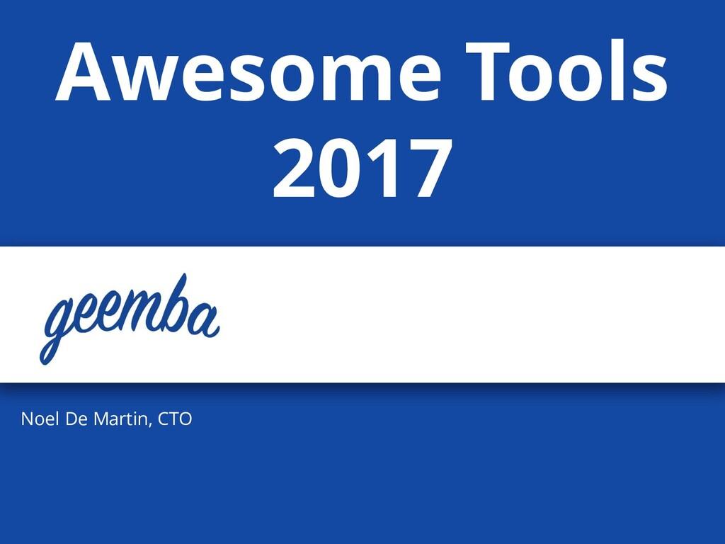 Noel De Martin, CTO Awesome Tools 2017