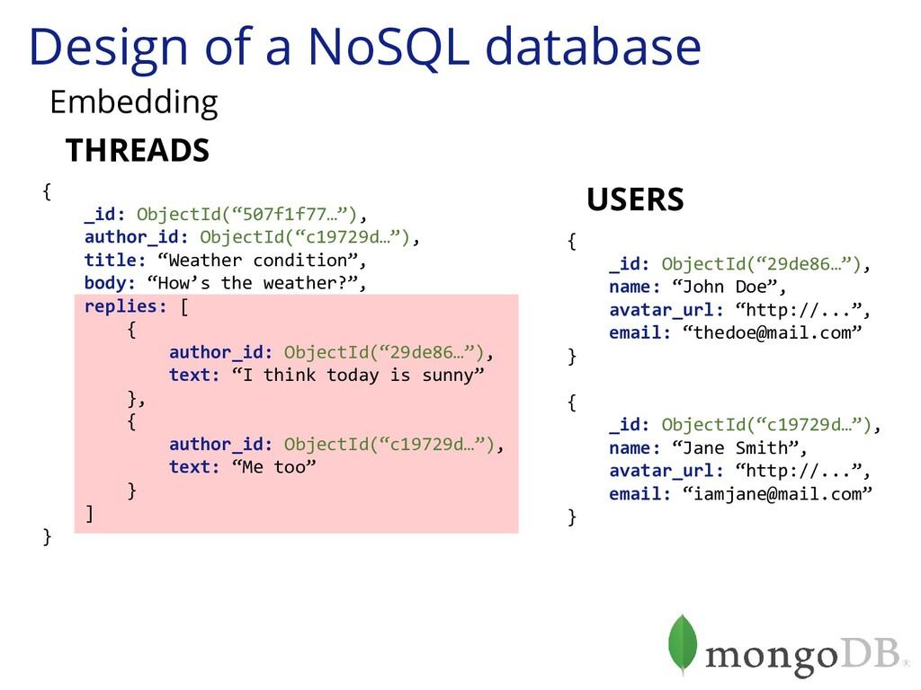 Design of a NoSQL database Embedding { _id: Obj...