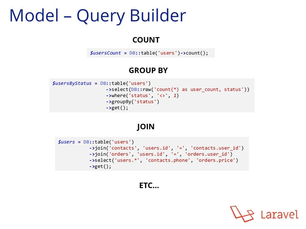 Model – Query Builder $users = DB::table('users...