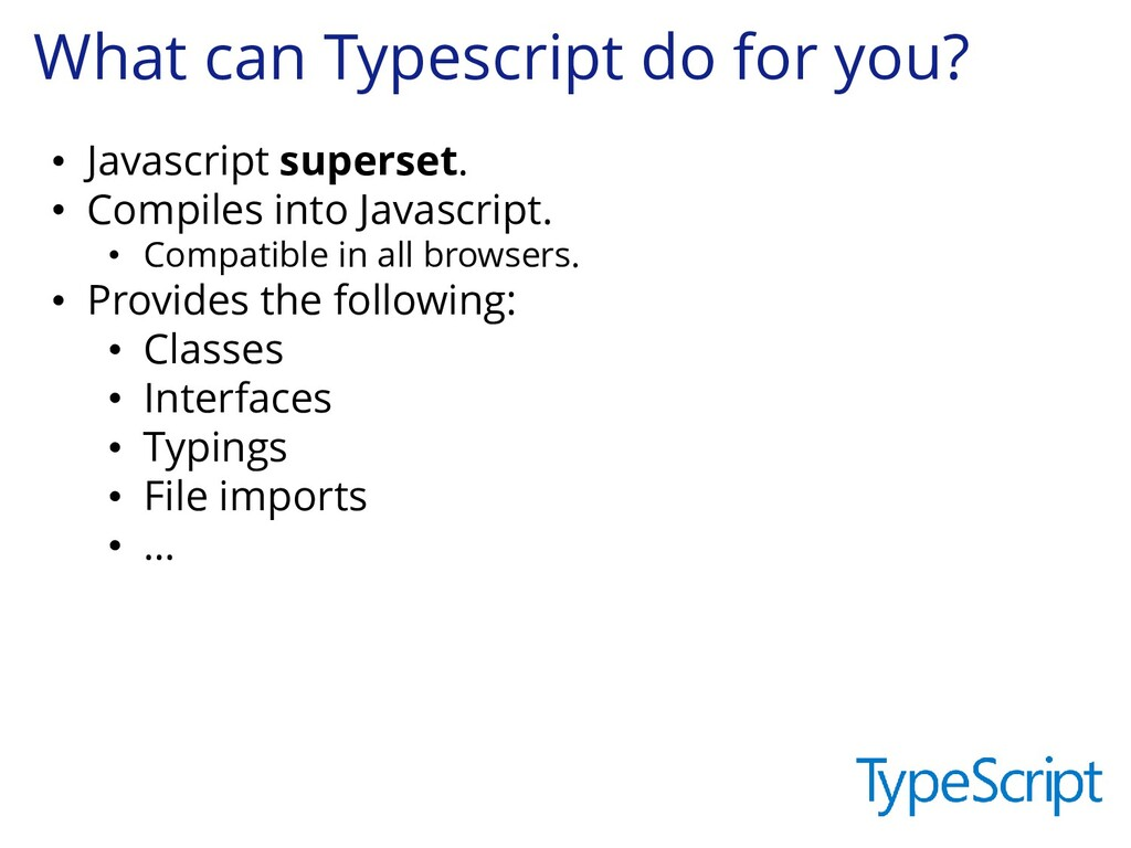 What can Typescript do for you? • Javascript su...