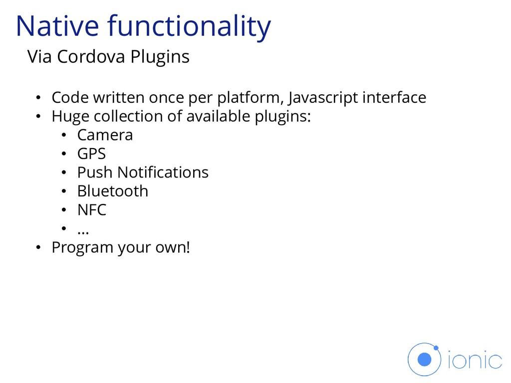 Native functionality Via Cordova Plugins • Code...