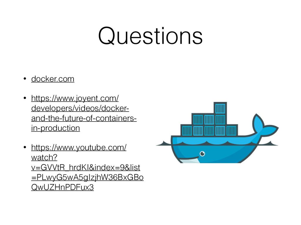 Questions • docker.com • https://www.joyent.com...
