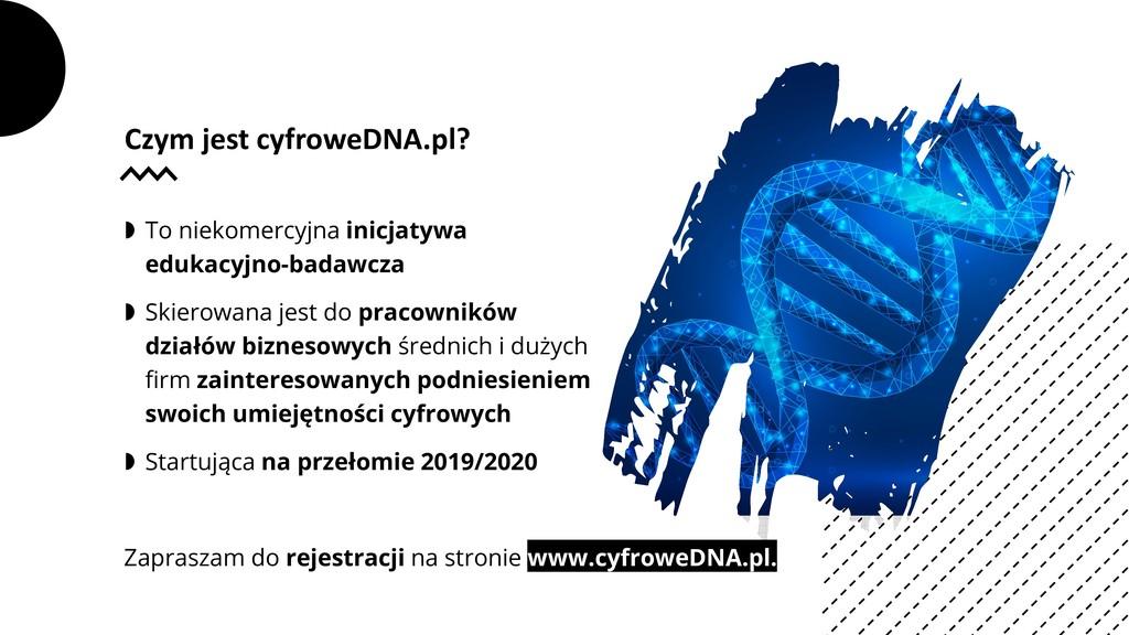 Czym jest cyfroweDNA.pl?  To niekomercyjna ini...