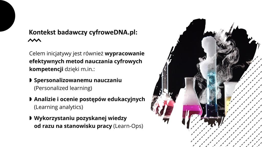 Kontekst badawczy cyfroweDNA.pl: Celem inicjaty...