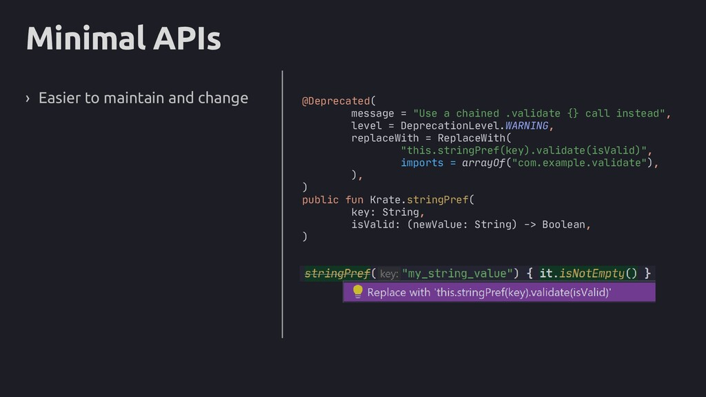 Minimal APIs › Easier to maintain and change @D...