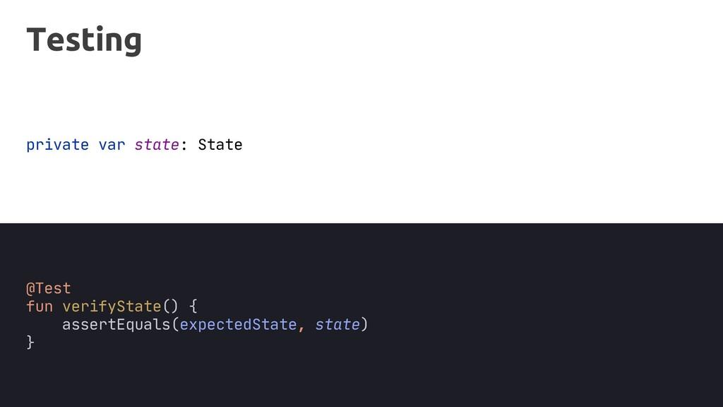 @Test fun verifyState() { assertEquals(expected...