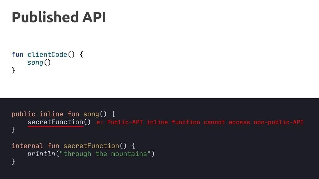 fun clientCode() { } secretFunction() Published...