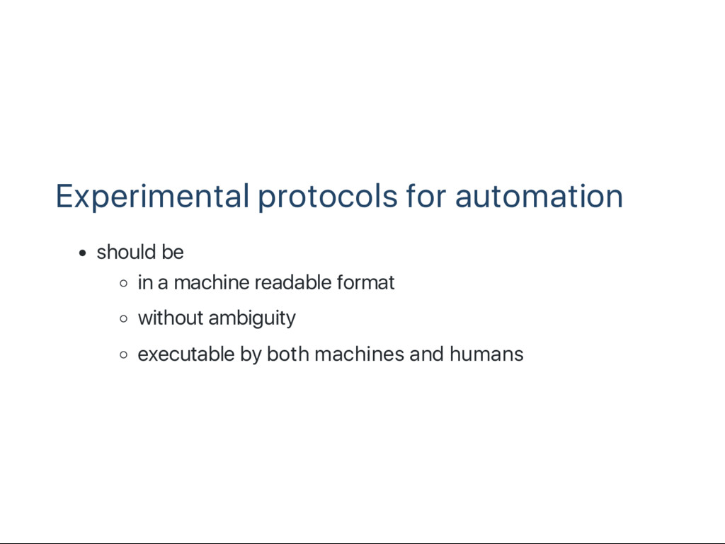 Experimental protocols for automation should be...