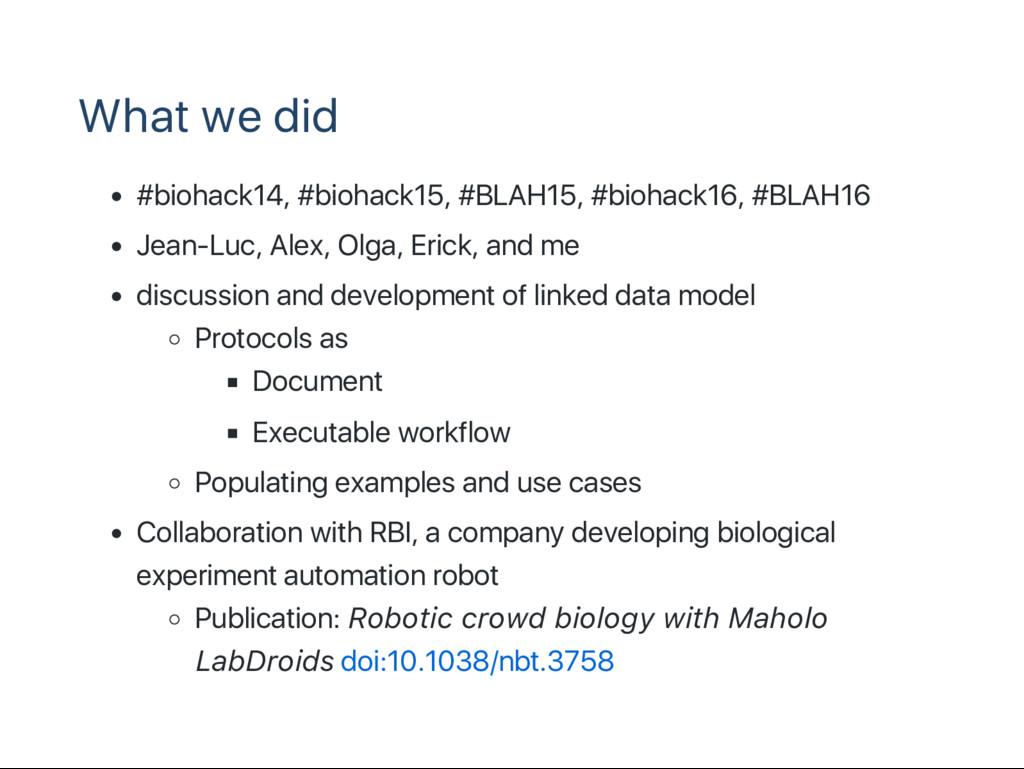 What we did #biohack14, #biohack15, #BLAH15, #b...