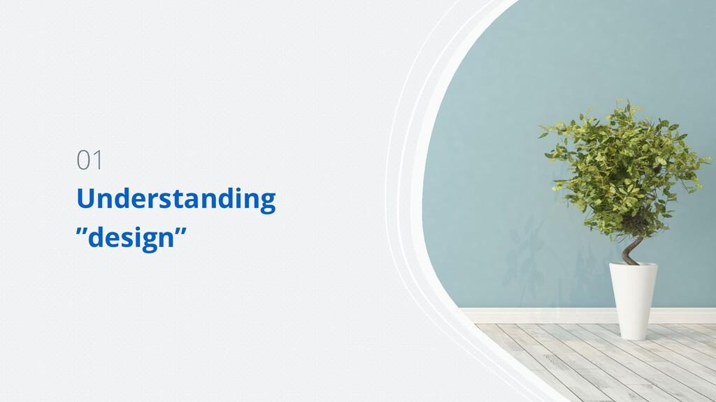 """01 Understanding """"design"""""""