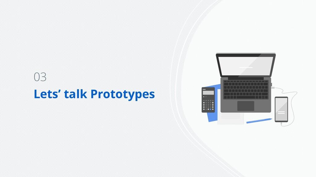 03 Lets' talk Prototypes