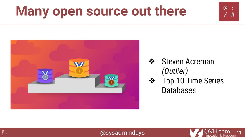 @sysadmindays @ : / # Many open source out ther...