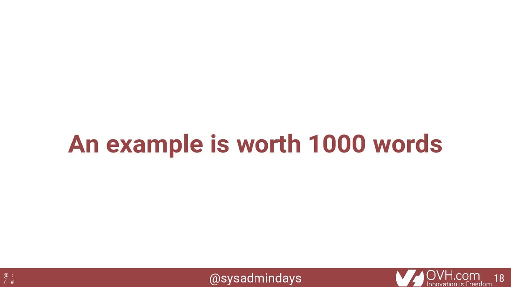 @sysadmindays @ : / # An example is worth 1000 ...