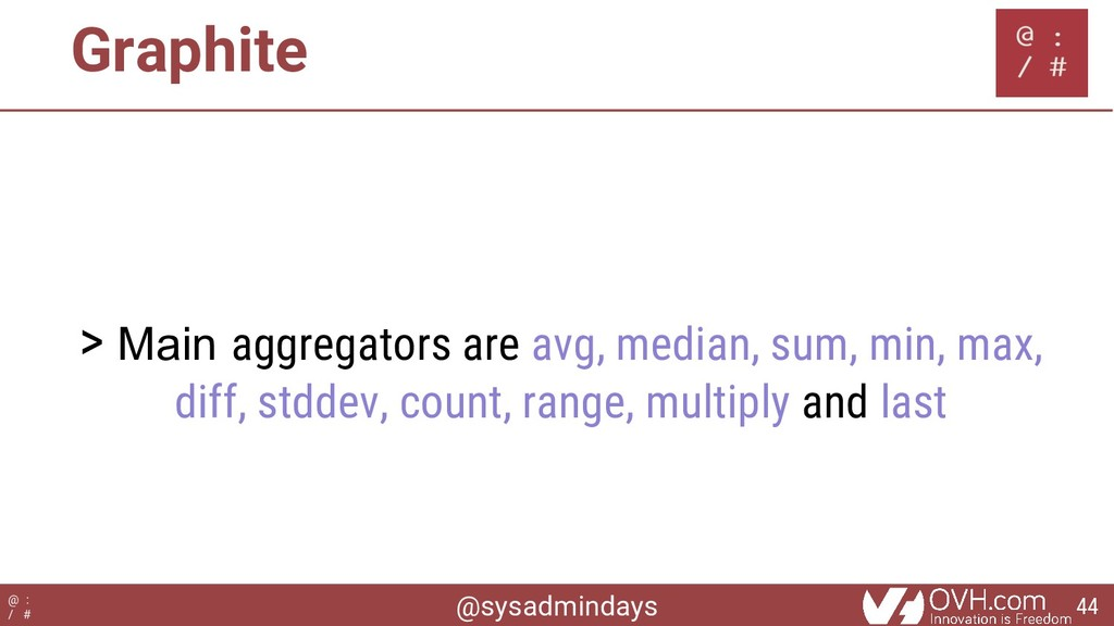 @sysadmindays @ : / # Graphite > Main aggregato...