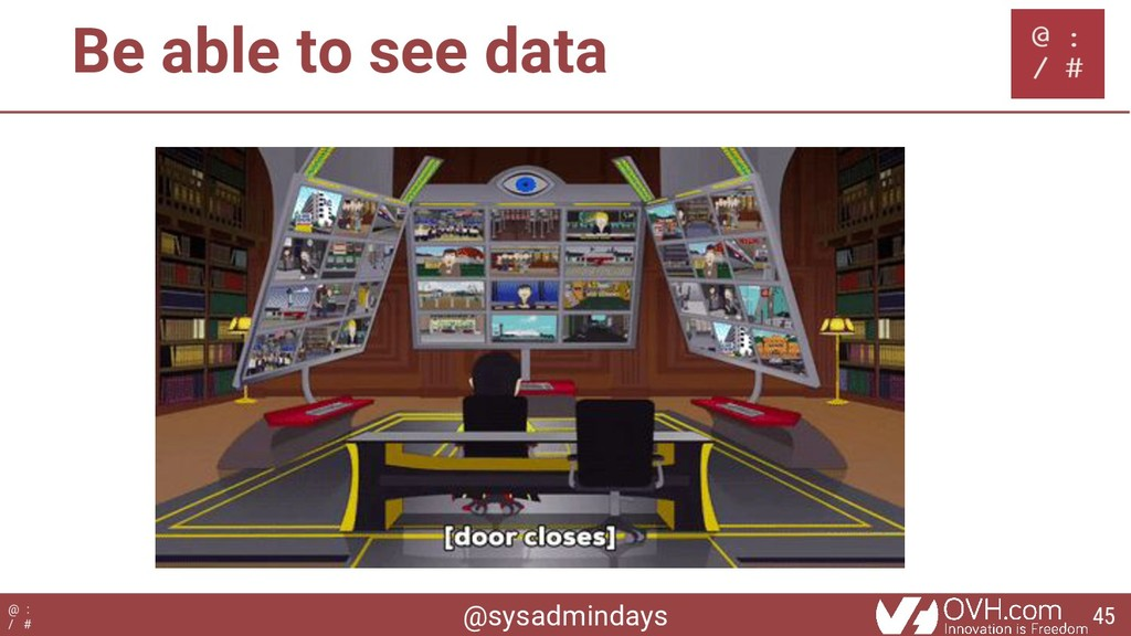 @sysadmindays @ : / # Be able to see data 45