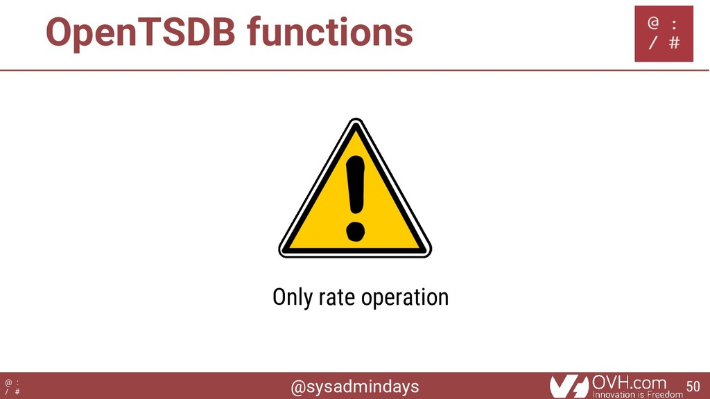@sysadmindays @ : / # OpenTSDB functions Only r...